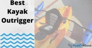 Best Kayak Outrigger - Kayak using an outrigger