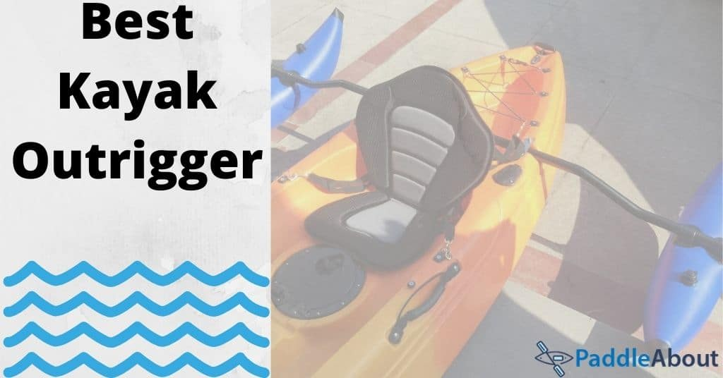 Best Kayak Outrigger - Kayak using an outrigger