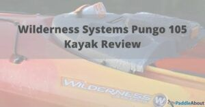 Wilderness Systems Pungo 105 Kayak Review - Up close image of Pungo kayak