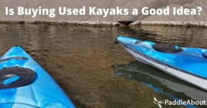 Buying Used Kayaks - two used kayaks on a lake