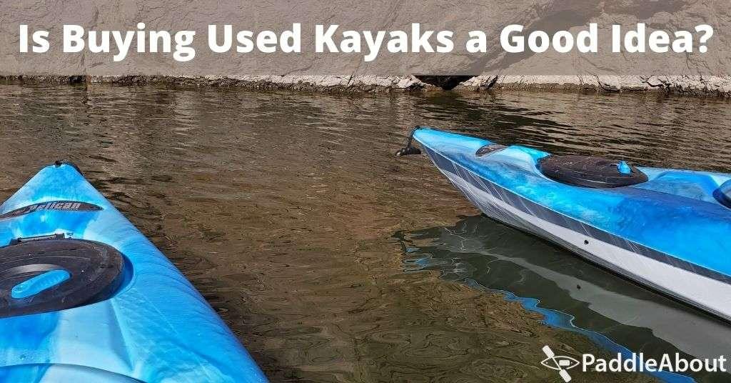 Buying Used Kayaks - two used kayaks on a lake