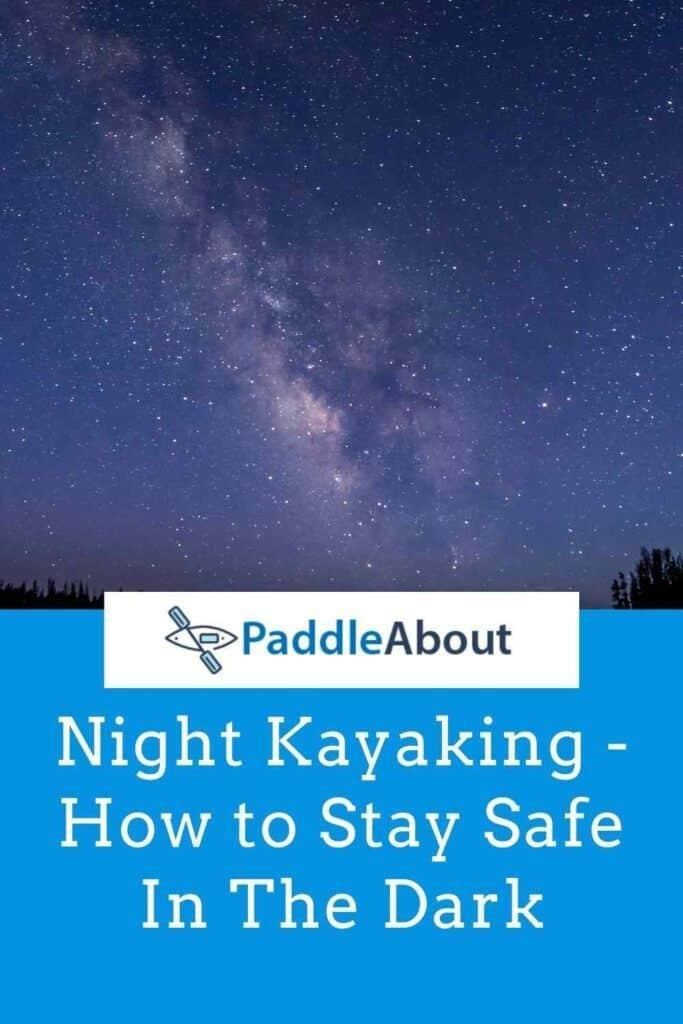 Kayaking at night - stay safe in the dark