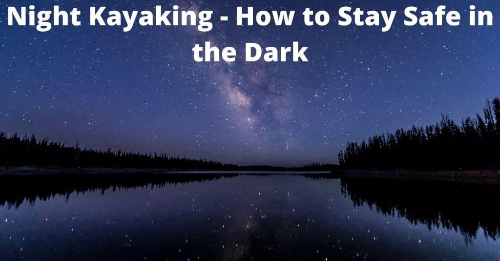 Night Kayaking - Stars over a waterway