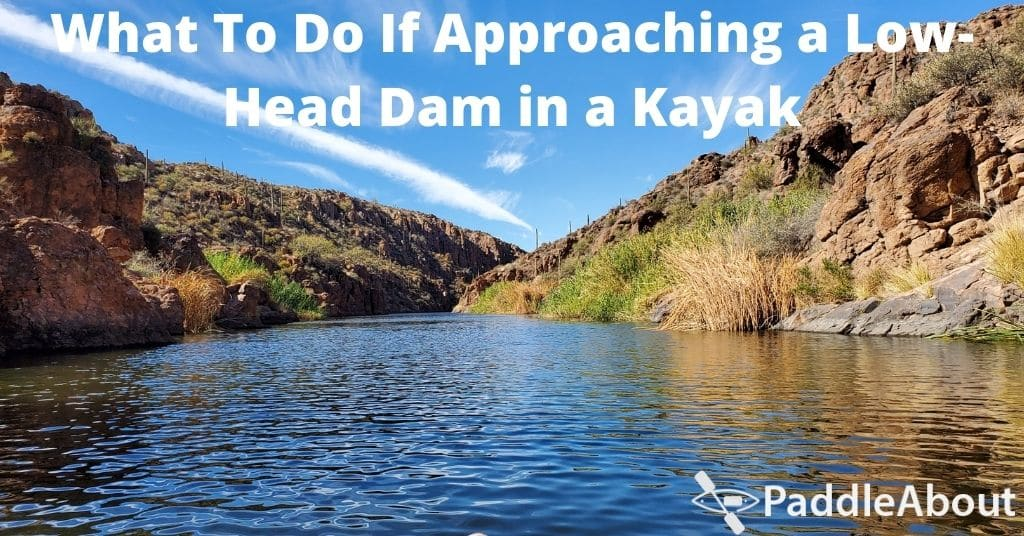 What To Do If Approaching a Low-Head Dam in a Kayak