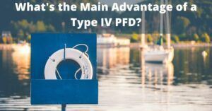 What's the Main Advantage of a Type IV PFD - White ring buoy