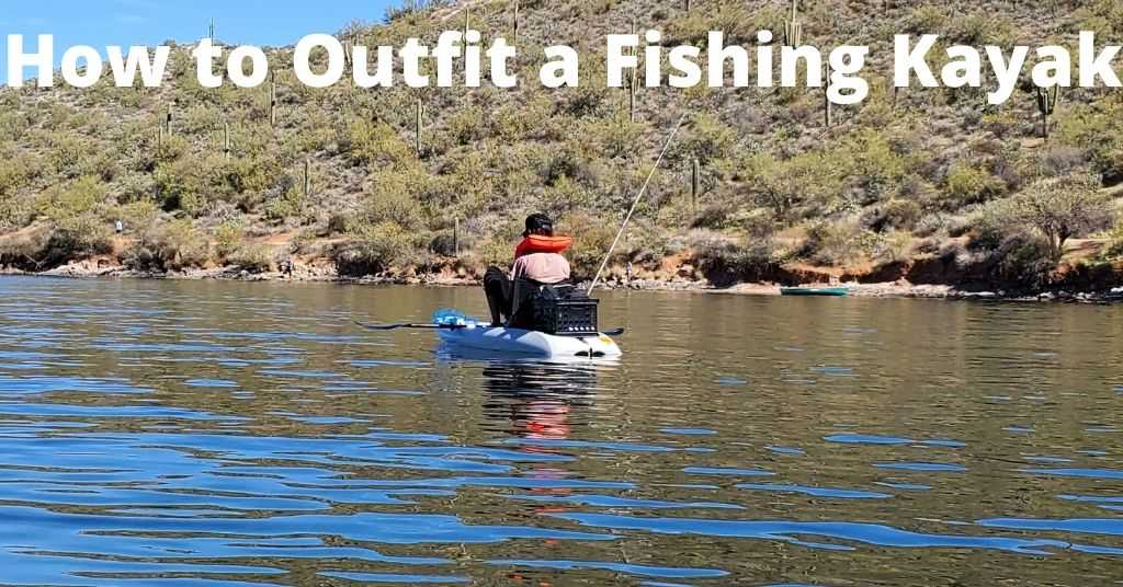 How to Outfit a Fishing Kayak - Person fishing from a kayak