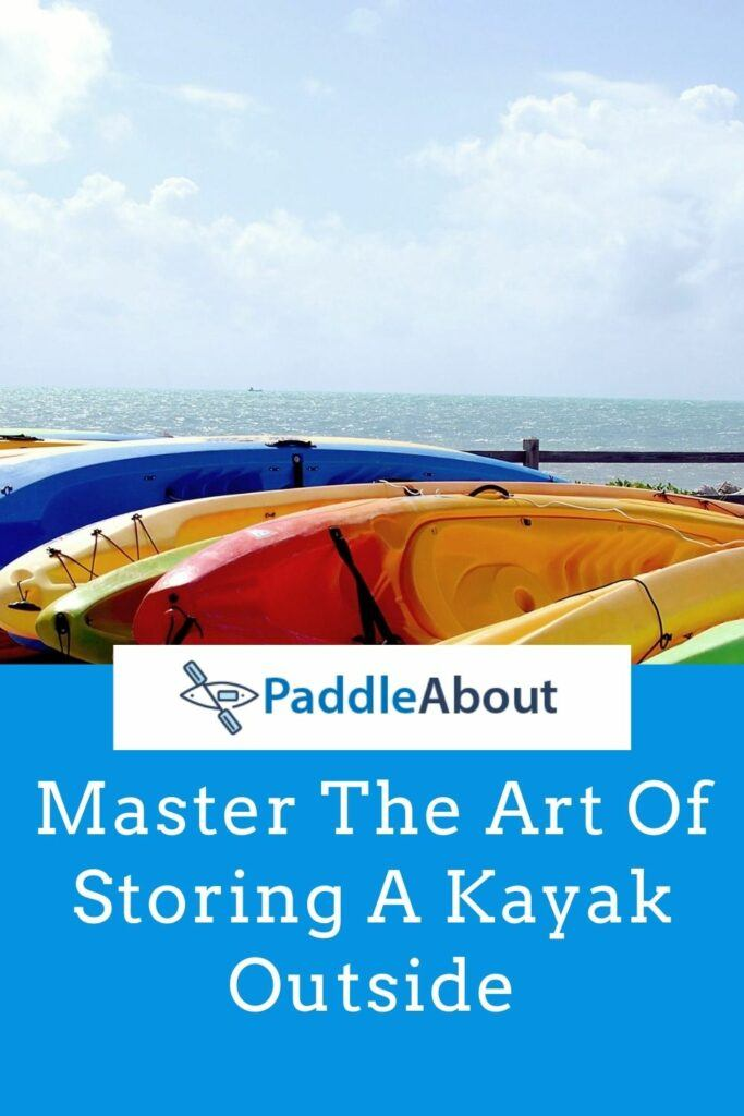 Store a kayak outside - kayaks on the beach
