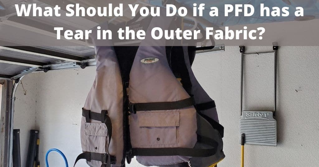 What Should You Do if a PFD has a Tear in the Outer Fabric - Life jacket hanging up