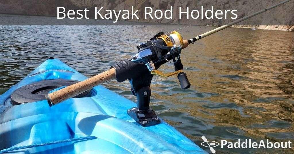 Best Kayak Rod Holders - Rod holder on a blue kayak