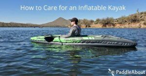 How to Care for an Inflatable Kayak - Inflatable kayak on a lake