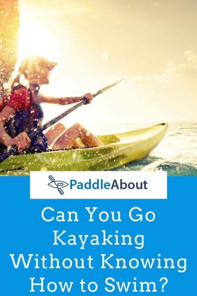 Woman kayaking without knowing how to swim