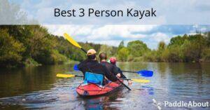 Best 3 person kayak - three people in a kayak