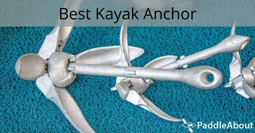 Best Kayak Anchor - Three kayak anchors