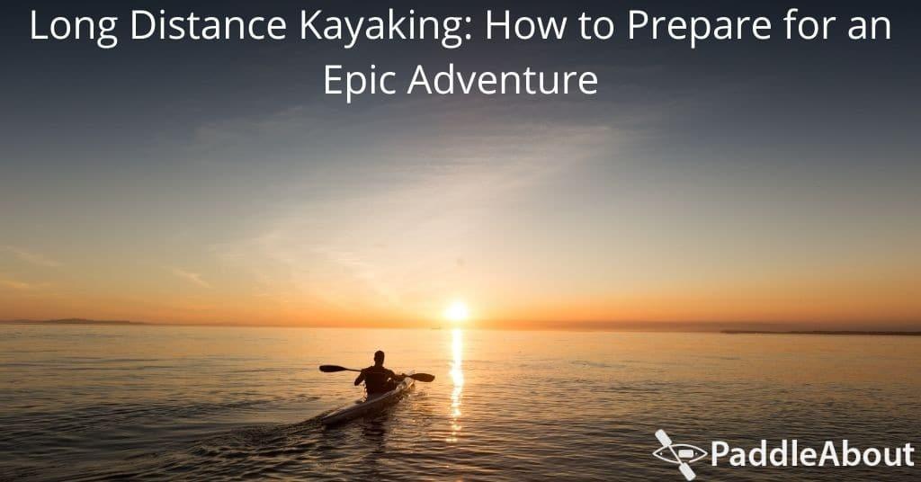 Man kayaking long distance