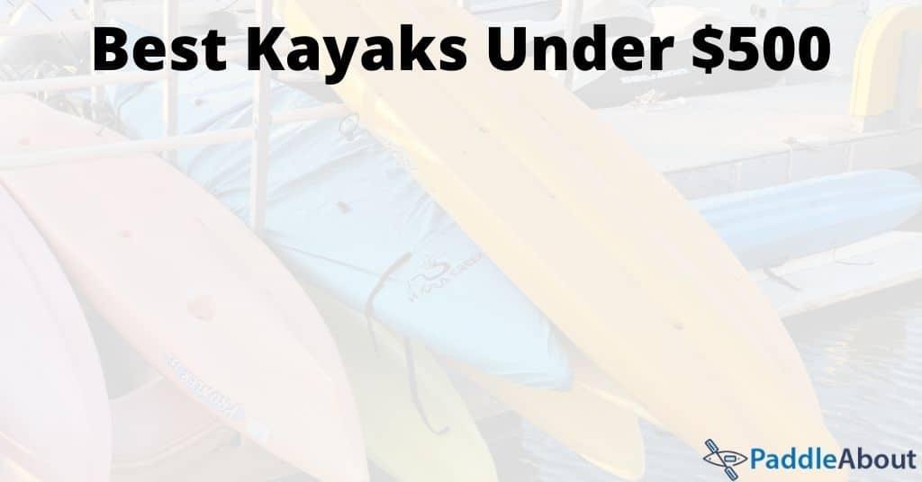 Best Kayaks Under $500 - Kayaks on a rack