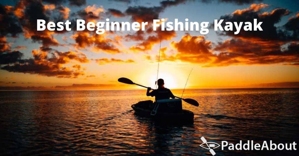 Best beginner fishing kayak - Man fishing at sunset