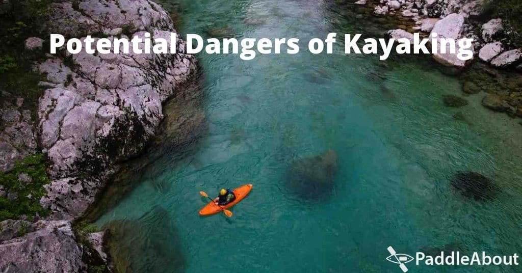 Dangers of kayaking - Person exploring a river in a kayak