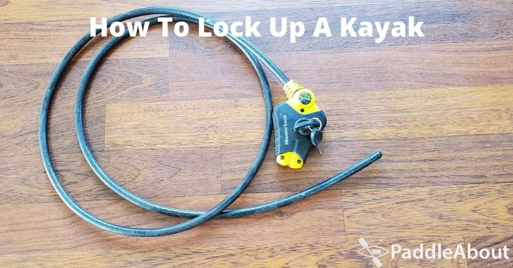 How To Lock A Kayak - Cable Lock