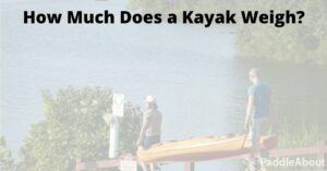 How much does a kayak weigh - two people carrying a kayak