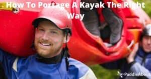 How to portage a kayak - two men carrying a kayak