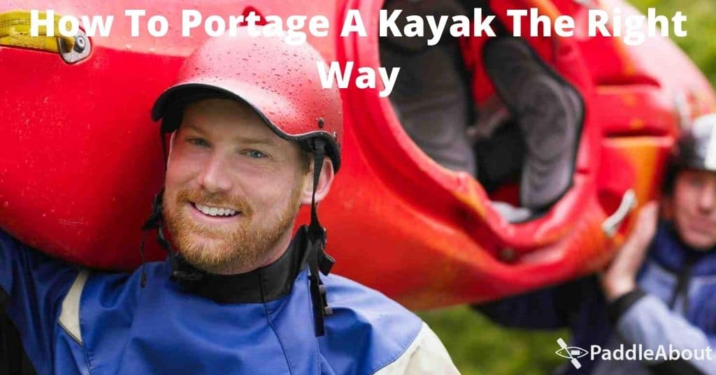 How to portage a kayak - two men carrying a kayak