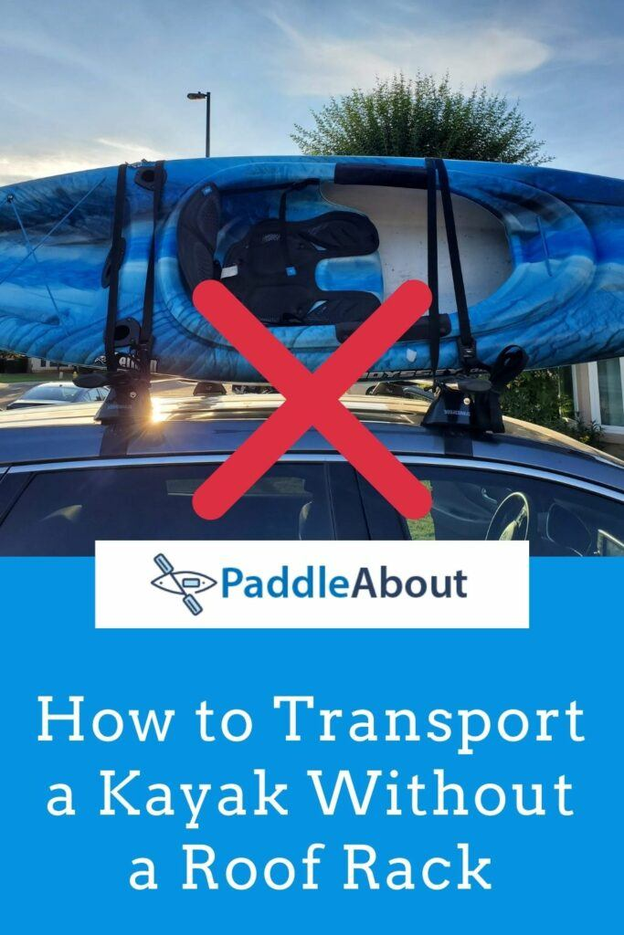 How to transport a kayak without a roof rack_