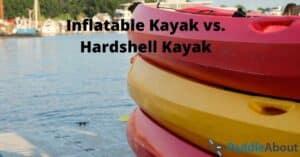 Inflatable Kayak vs. Hardshell Kayak - Various kayaks stacked up