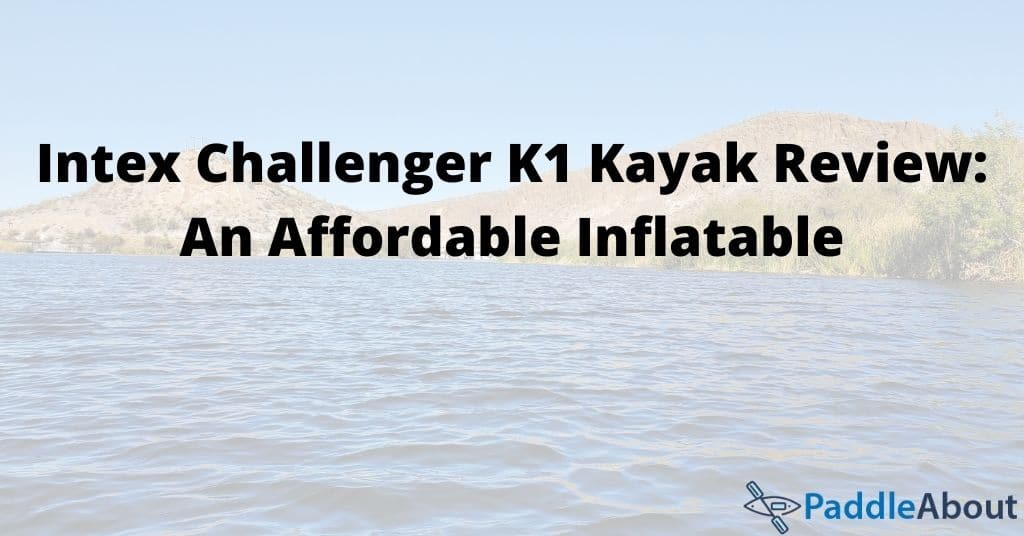 Intex Challenger K1 Kayak Review - Calm lake on a sunny day