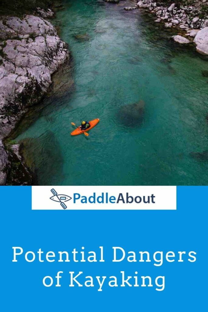 Is kayaking dangerous - Man kayaking on a river