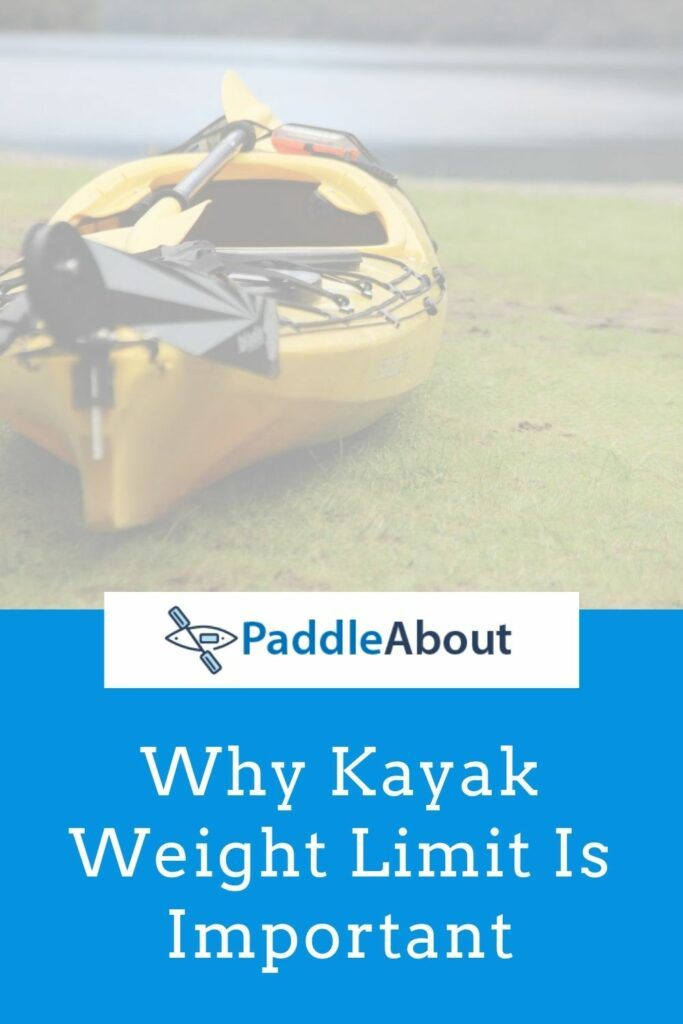 Kayak weight limit - why kayak weight limit is important