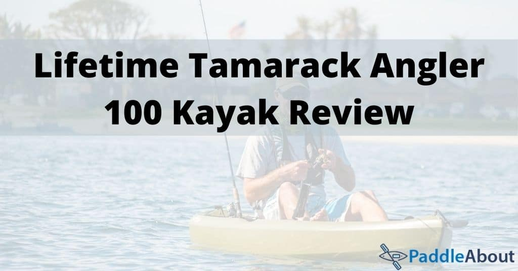 Lifetime Tamarack Angler 100 Kayak Review - Man kayak fishing on a lake