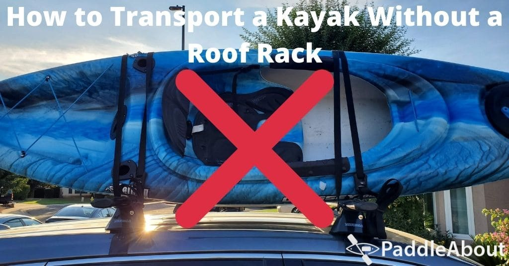 How to transport a kayak without a roof rack - Kayak on top of car