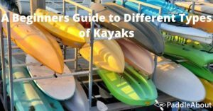 Types of Kayaks - Different kayaks stacked up