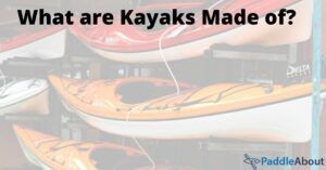 What are kayaks made of - three kayaks on a rack