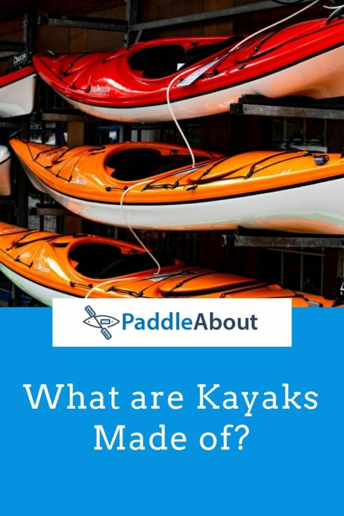 What are kayaks made out of - Three kayaks on a rack